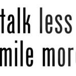 talklesssmilemore
